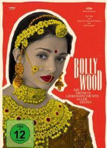Bollywood – Die größte Liebesgeschichte aller Zeiten