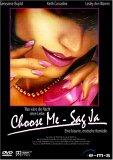 Choose Me – Sag ja