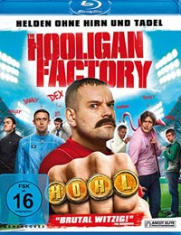 The Hooligan Factory – Helden ohne Hirn und Tadel