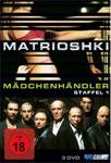 Matrioshki – Mädchenhändler, Staffel 1 (3 DVDs)