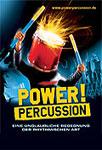Power! Percussion – Eine unglaubliche Begegnung der rhythmischen Art