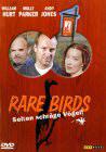 Rare Birds – Selten schräge Vögel!