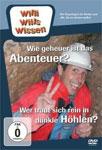 Willi will's wissen – Wie geheuer ist das Abenteuer? / Wer traut sich rein in dunkle Höhlen?