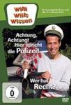 Willi will's wissen – Achtung, Achtung! Hier spricht die Polizei! / Wer hat Recht?